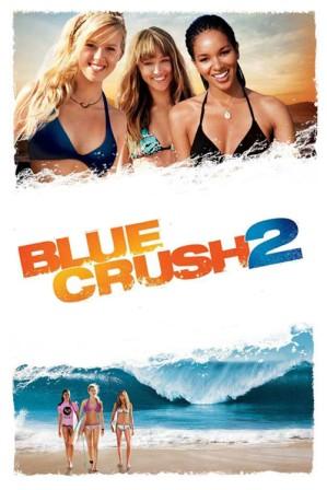 Blue Crush 2 (2011) Hindi Dubbed Movie Free Download HD 720p 300MB