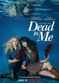 Dead to Me (2020)